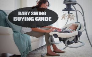 6 Tips for Choosing the Best Baby Swing